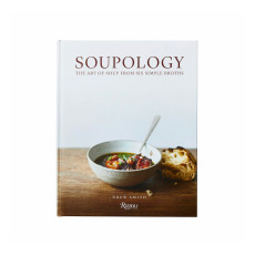product-Rizzoli Soupology the art of soup from six simple broths